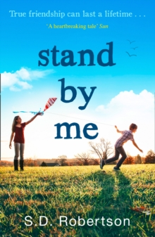 Stand By Me : The Uplifting and Heartbreaking Best Seller You Need to Read This Year, Paperback Book