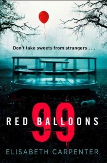 99 Red Balloons : A Chillingly Clever Psychological Thriller with a Stomach-Flipping Twist, Paperback Book