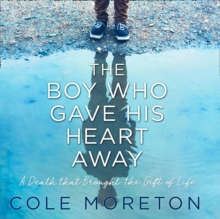 The Boy Who Gave His Heart Away : A Death That Brought the Gift of Life, eAudiobook MP3 eaudioBook