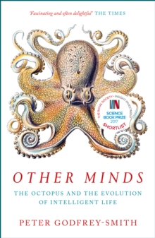 Other Minds : The Octopus and the Evolution of Intelligent Life, Paperback / softback Book