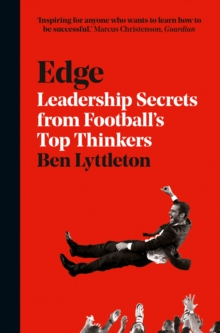 Edge : Leadership Secrets from Footballs's Top Thinkers, Paperback Book