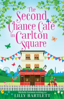 The Second Chance Cafe in Carlton Square : A Gorgeous Summer Romance and One of the Top Holiday Reads for Women!, Paperback Book