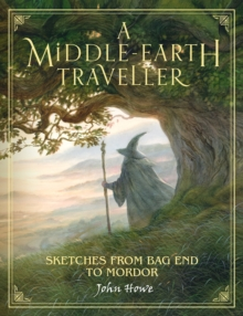 A Middle-earth Traveller : Sketches from Bag End to Mordor, Hardback Book