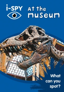 i-SPY at the Museum : What Can You Spot?, Paperback Book