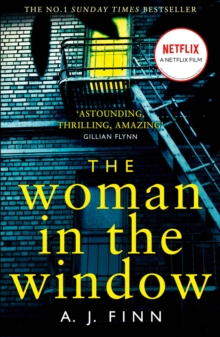 The Woman in the Window : The Most Exciting Debut Thriller of 2018, Paperback / softback Book