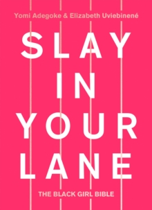 Slay In Your Lane : The Black Girl Bible, Hardback Book