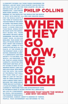 When They Go Low, We Go High : Speeches That Shape the World - and Why We Need Them, Hardback Book