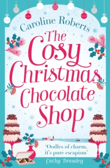 The Cosy Christmas Chocolate Shop : The Perfect, Feel Good Romantic Comedy to Curl Up with This Christmas!, Paperback Book