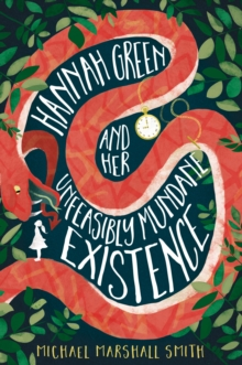 Hannah Green and Her Unfeasibly Mundane Existence, Hardback Book