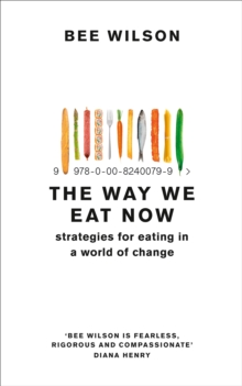 The Way We Eat Now, Paperback / softback Book