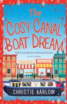The Cosy Canal Boat Dream : A Funny, Feel-Good Romantic Comedy You Won't be Able to Put Down!, Paperback Book