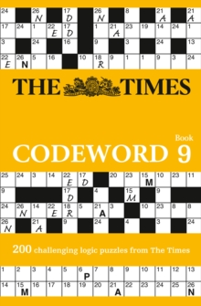 The Times Codeword 9 : 200 Challenging Logic Puzzles from the Times, Paperback Book