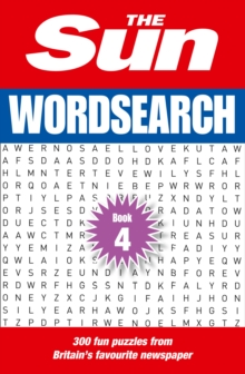 The Sun Wordsearch Book 4 : 300 Fun Puzzles from Britain's Favourite Newspaper, Paperback Book