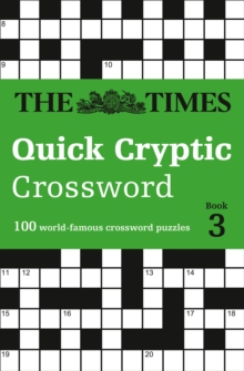 The Times Quick Cryptic Crossword book 3 : 100 World-Famous Crossword Puzzles, Paperback / softback Book