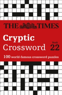 The Times Cryptic Crossword Book 22 : 100 World-Famous Crossword Puzzles, Paperback / softback Book