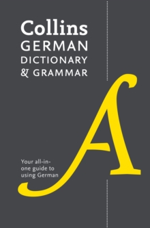 Collins German Dictionary and Grammar : 112,000 Translations Plus Grammar Tips, Paperback / softback Book