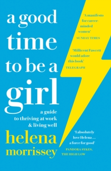 A Good Time to be a Girl : Don'T Lean in, Change the System, Paperback / softback Book