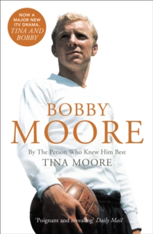 Bobby Moore : By the Person Who Knew Him Best, Paperback Book