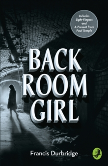 Back Room Girl : By the Author of Paul Temple, Paperback Book