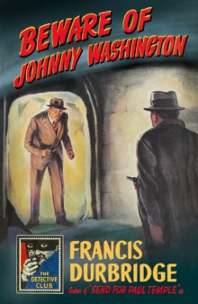 Beware of Johnny Washington : Based on `Send for Paul Temple', Hardback Book