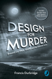Design For Murder : Based on `Paul Temple and the Gregory Affair', Paperback Book