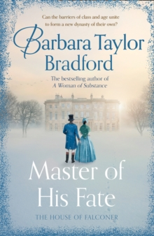 Master of His Fate : The Gripping New Victorian Epic from the Author of a Woman of Substance, Hardback Book