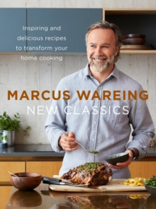 New Classics : Inspiring and Delicious Recipes to Transform Your Home Cooking, Hardback Book