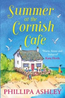 Summer at the Cornish Cafe : The Feel-Good Romantic Comedy for Fans of Poldark, Paperback Book