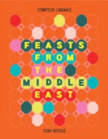 Feasts from the Middle East, Hardback Book