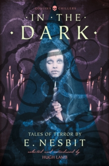 In the Dark : Tales of Terror by E. Nesbit, Paperback Book