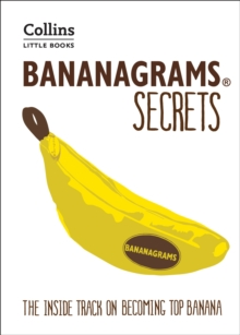 BANANAGRAMS (R) Secrets : The Inside Track on Becoming Top Banana, Paperback Book