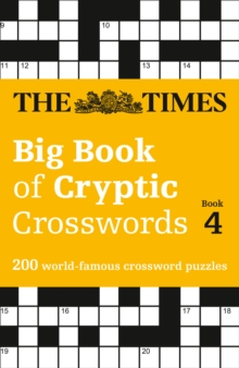 The Times Big Book of Cryptic Crosswords Book 4 : 200 World-Famous Crossword Puzzles, Paperback / softback Book