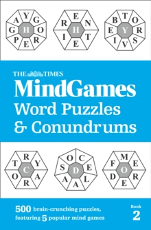 The Times Mind Games Word Puzzles and Conundrums Book 2 : 500 Brain-Crunching Puzzles, Featuring 5 Popular Mind Games, Paperback Book