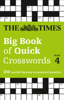 The Times Big Book of Quick Crosswords Book 4 : 300 World-Famous Crossword Puzzles, Paperback Book