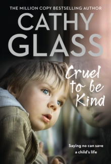 Cruel to Be Kind: Saying no can save a child's life, EPUB eBook