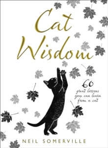 Cat Wisdom : 60 Great Lessons You Can Learn from a Cat, Hardback Book
