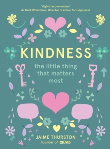 Kindness : The Little Thing That Matters Most, Hardback Book
