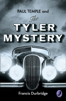 Paul Temple and the Tyler Mystery, Paperback Book