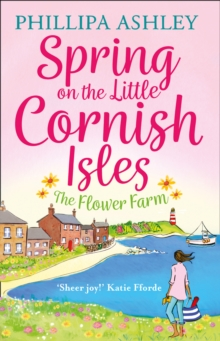 Spring on the Little Cornish Isles: The Flower Farm, Paperback / softback Book