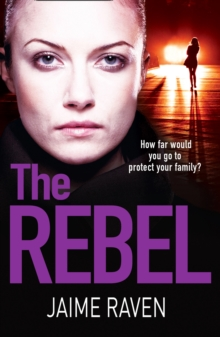The Rebel : The New Crime Thriller That Will Have You Gripped in 2018, Paperback Book