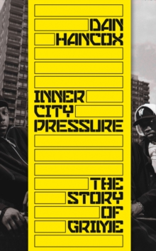 Inner City Pressure : The Story of Grime, Hardback Book
