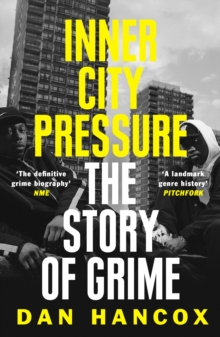 Inner City Pressure : The Story of Grime, Paperback / softback Book