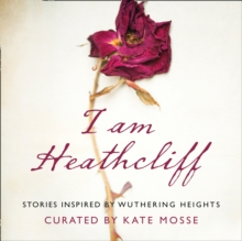 I Am Heathcliff: Stories Inspired by Wuthering Heights, eAudiobook MP3 eaudioBook
