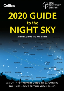 2020 Guide to the Night Sky : A Month-by-Month Guide to Exploring the Skies Above Britain and Ireland, Paperback / softback Book