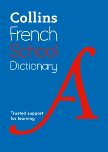 Collins French School Dictionary : Learn French with Collins Dictionaries for Schools, Paperback Book