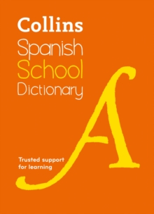 Collins Spanish School Dictionary : Learn Spanish with Collins Dictionaries for Schools, Paperback / softback Book