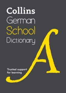 Collins German School Dictionary : Learn German with Collins Dictionaries for Schools, Paperback / softback Book