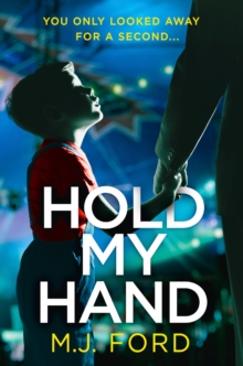 Hold My Hand : The Addictive New Crime Thriller That You Won't be Able to Put Down in 2018, Paperback Book