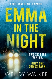 Emma in the Night : The Bestselling New Gripping Thriller from the Author of All is Not Forgotten, Paperback Book