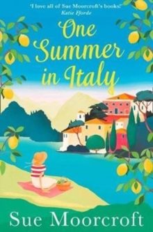 One Summer in Italy : The Most Uplifting Summer Romance You Need to Read in 2018, Paperback Book